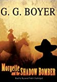 img - for Morgette and the Shadow Bomber (Library Edition) book / textbook / text book