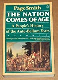 The Nation Comes of Age: A People's History of the Ante-Bellum Years (People's History of the USA) (0140122605) by Smith, Page