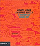 img - for Comics, Comix & Graphic Novels: A History Of Comic Art book / textbook / text book