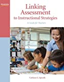 img - for Linking Assessment to Instructional Strategies: A Guide for Teachers book / textbook / text book