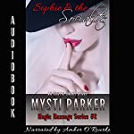 Sophie & the Socialite: Magic Massage Series, Book 2 | Mysti Parker