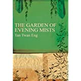 The Garden of Evening Mistsby Tan Twan Eng