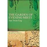 The Garden of Evening Mistsby Tan Twan Eng