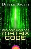 img - for Das Geheimnis des Matrix Code book / textbook / text book