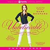 Unbelievable: Pretty Little Liars #4 | Sara Shepard