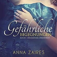 Gefährliche Begegnungen (German Edition): (Buch 1 der Krinar Chroniken) Audiobook by Anna Zaires, Dima Zales Narrated by Nathalie Boltt