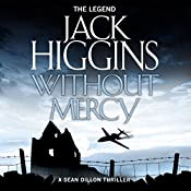 Without Mercy: Sean Dillon Series, Book 13 | Jack Higgins