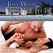 Just What the Truth Is: Home, Book 3 | Cardeno C.
