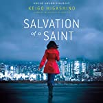Salvation of a Saint (       UNABRIDGED) by Keigo Higashino, Alexander O. Smith (translator) Narrated by David Pittu