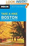 Moon Take a Hike Boston: 86 Hikes within 2 Hours of the City (Moon Outdoors)