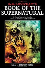 H.P. Lovecraft's Book of the Supernatural: Classic Tales of the Macabre