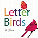 Letter Birds: ABC bird book *GOLD Mom's Choice award for Distinguished Illustration*