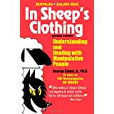 In Sheep&#39;s Clothing: Understanding and Dealing with Manipulative Peopleby George K. Simon Ph.D.
