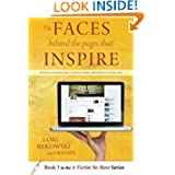 The FACES behind the PAGES that INSPIRE: Untold Stories About People Who Empower Us Every Day (A Victim No More...