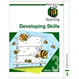 Nelson Spelling - Developing Skills Book 3par John Jackman