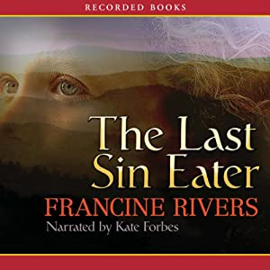 The Last Sin Eater | [Francine Rivers]