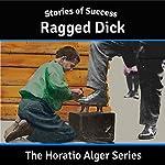 Ragged Dick | Horatio Alger