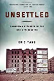 "Eric Tang, ""Unsettled: Cambodian Refugees in the NYC Hyperghetto"" (Temple UP, 2015)"