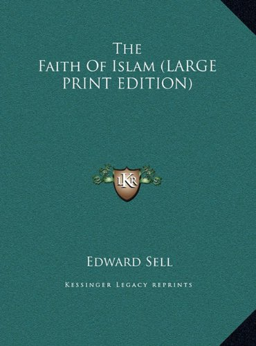 The Faith Of Islam (LARGE PRINT EDITION)