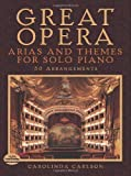Various Great Opera Arias & Themes For Solo Piano 50 Arrangements (Carlson) Bk