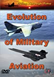 Evolution of Military Aviation [DVD]