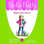 Needs a New Name: Stella Batts, Book 1 | Courtney Sheinmel