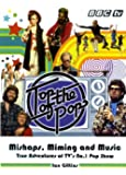 Top of the Pops: Mishaps, Miming and Music