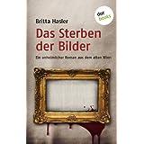 """Das Sterben der Bilder: Ein unheimlicher Roman aus dem alten Wienvon """"Britta Hasler"""""""