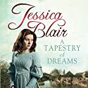 A Tapestry of Dreams Audiobook by Jessica Blair Narrated by Penelope Freeman