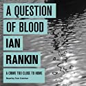 A Question of Blood (       UNABRIDGED) by Ian Rankin Narrated by Tom Cotcher