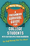 img - for A Freshman Survival Guide for College Students with Autism Spectrum Disorders: The Stuff Nobody Tells You About! book / textbook / text book