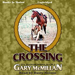 The Crossing: Tye Watkins Series, Book 2 | [Gary McMillan]