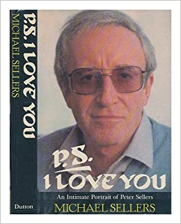 P.S. I Love You: An Intimate Portrait of Peter Sellers