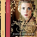 The Agincourt Bride (       UNABRIDGED) by Joanna Hickson Narrated by Catherine Harvey