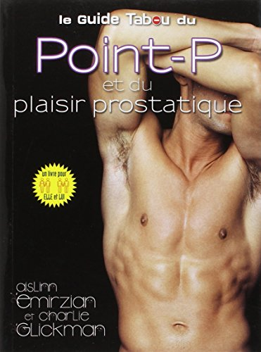 Le guide tabou du point-P et du plaisir prostatique