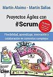 Proyectos �giles con Scrum: Flexibilidad, aprendizaje, innovaci�n y colaboraci�n en contextos complejos