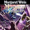 Master of Dragons: Dragonvarld, Book 3 (       UNABRIDGED) by Margaret Weis Narrated by Suzanne Toren