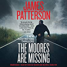 The Moores Are Missing Audiobook by James Patterson Narrated by Karissa Vacker