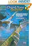 Chord Tone Soloing: A Guitarist's Gui...