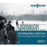 Die Grandauers und ihre Zeit: Eine Familiengeschichte