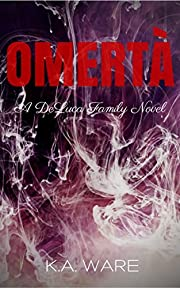 Omerta (The DeLuca Family Series Book 1)