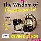 The Wisdom of Psychopaths (       ungekürzt) von Kevin Dutton Gesprochen von: David Timson