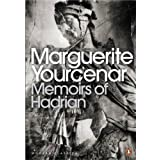 Memoirs of Hadrian: And Reflections on the Composition of Memoirs of Hadrian (Penguin Modern Classics)by Marguerite Yourcenar