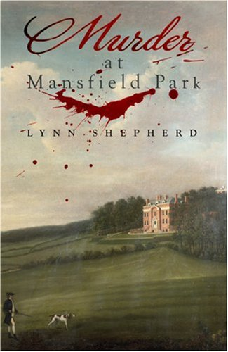 A Murder At Mansfield Park by Lynn Shepherd