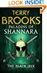 Paladins of Shannara: The Black Irix...