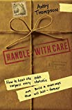 Handle with Care: How to Beat the Odds, Surpass Every Statistic, and Build a Marriage That Will Last - Forever