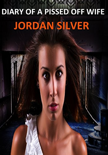 Jordan Silver - Diary Of a Pissed Off Wife