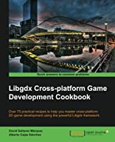 Libgdx Cross-platform Game Development Cookbook Front Cover