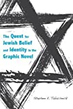 img - for [(The Quest for Jewish Belief and Identity in the Graphic Novel)] [Author: Stephen Ely Tabachnick] published on (June, 2014) book / textbook / text book