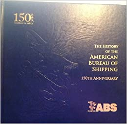 the history of the american bureau of shipping 1862 2000 stewart ed wade 9780943870038. Black Bedroom Furniture Sets. Home Design Ideas